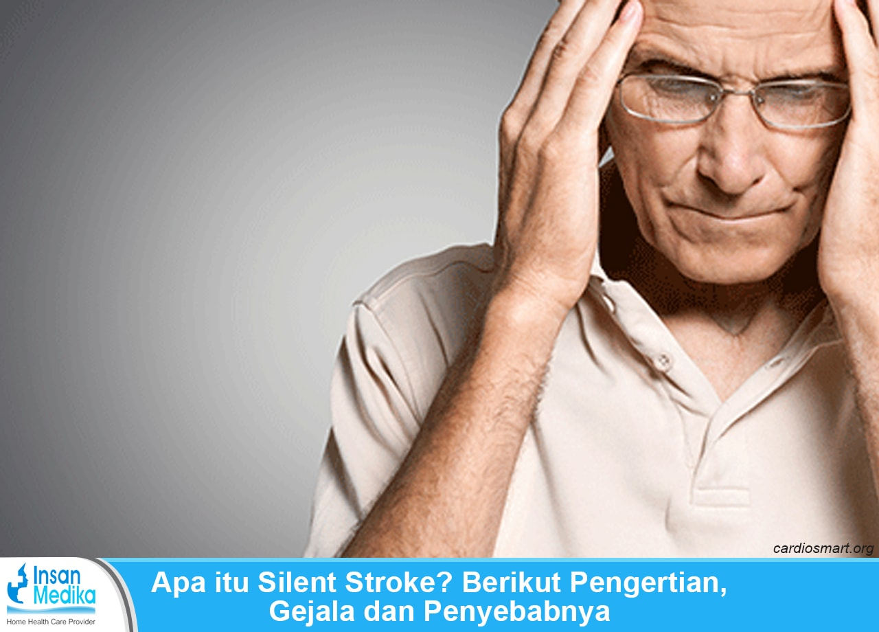 Pengertian silent stroke, gejala dan penyebabnya
